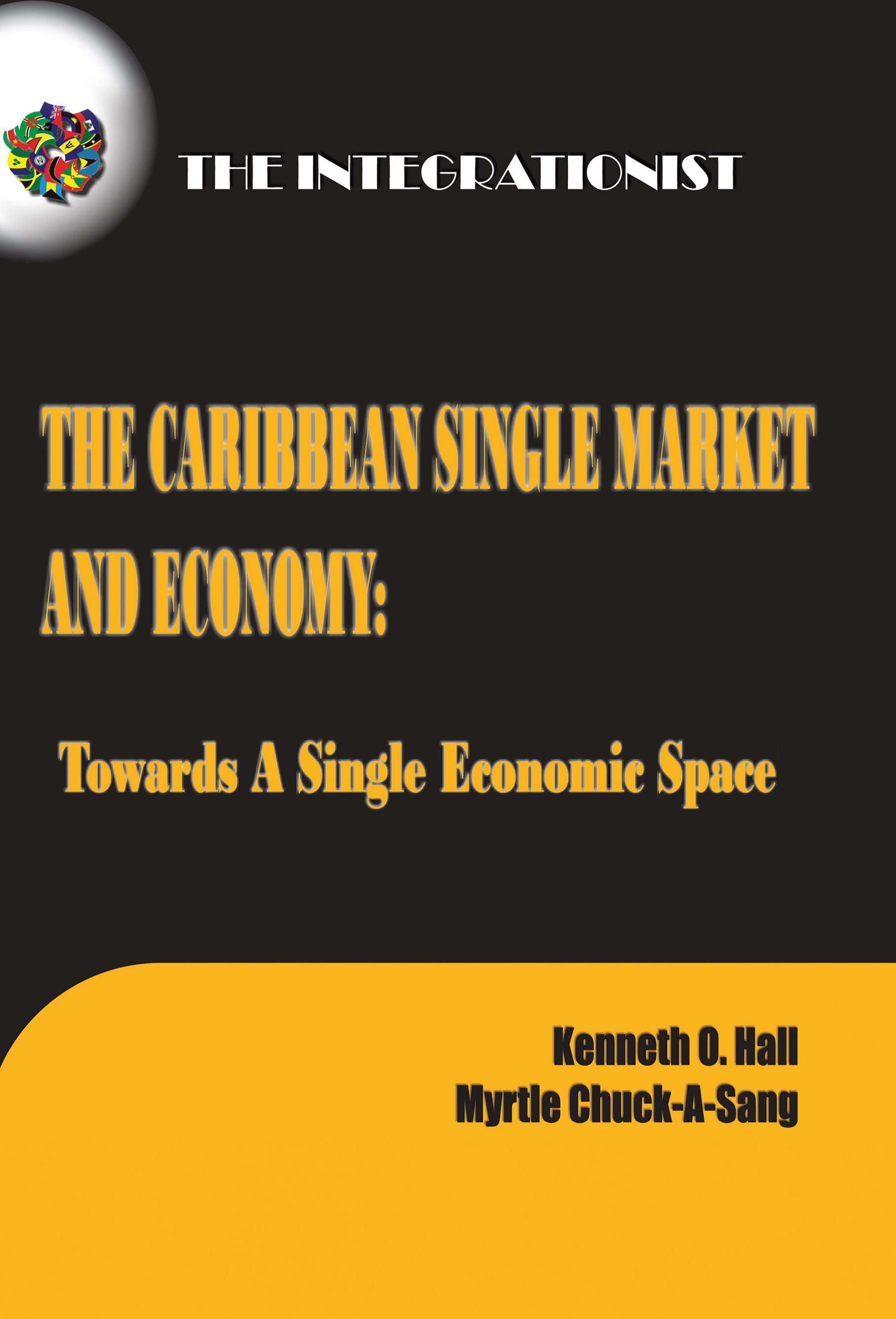 caribbean single market economy Essentially the political leadership views the caribbean single market and economy (csme)  globalisation, how appropriate/strong a policy response is this for the.
